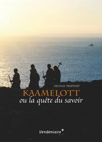 KAAMELOTT OU LA QUETE DU SAVOIR