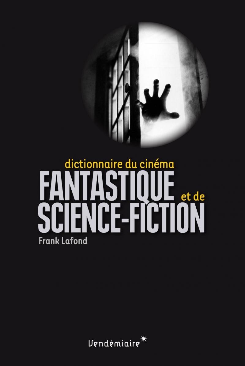 DICTIONNAIRE DU CINEMA FANTASTIQUE ET DE SCIENCE-FICTIO