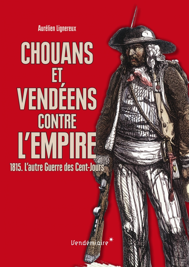 CHOUANS ET VENDEENS CONTRE L'EMPIRE