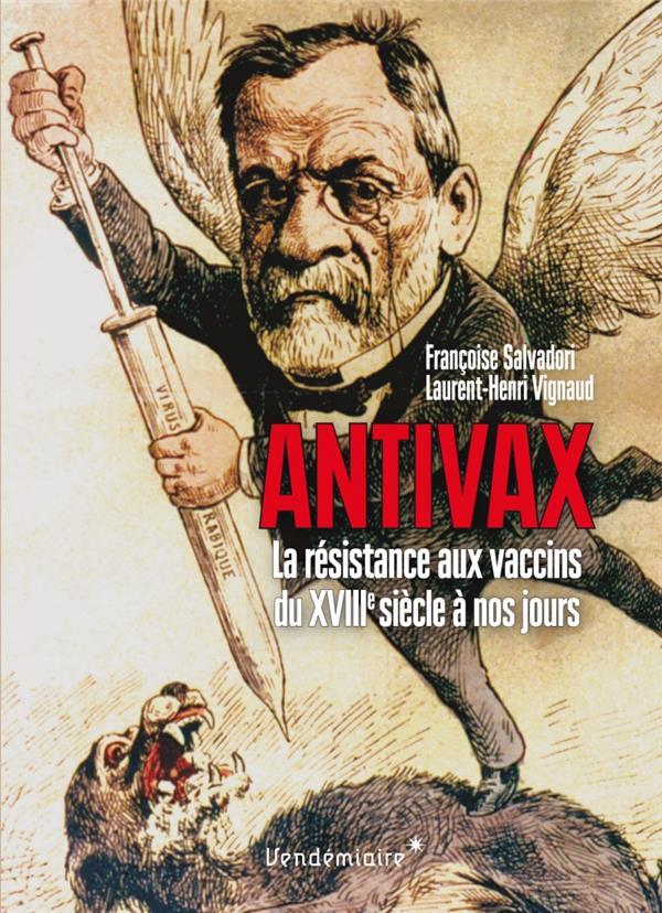 ANTIVAX - HISTOIRE DE LA RESISTANCE AUX VACCINS DU XVIIIE