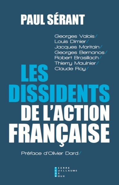 LES DISSIDENTS DE L'ACTION FRANCAISE