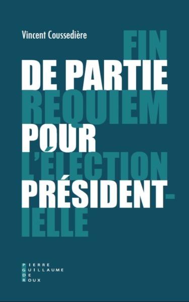FIN DE PARTIE - REQUIEM POUR L'ELECTION PRESIDENTIELLE