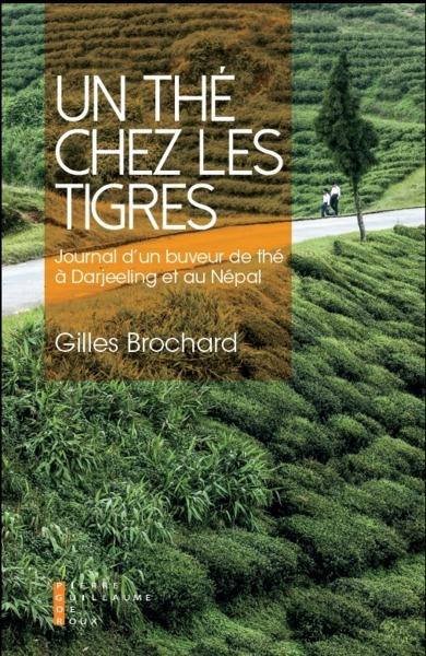 UN THE CHEZ LES TIGRES - JOURNAL D UN BUVEUR DE THE A DARJEELING ET AU NEPAL
