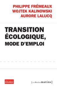 TRANSITION ECOLOGIQUE, MODE D'EMPLOI