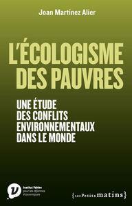 L'ECOLOGISME DES PAUVRES. UNE ETUDE DES CONFLITS ENVIRONNEMENTAUX DANS LE MONDE