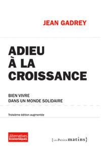 ADIEU A LA CROISSANCE 3ED - BIEN VIVRE DANS UN MONDE SOLIDAIRE