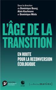 L'AGE DE LA TRANSITION - EN ROUTE POUR LA RECONVERSION ECOLOGIQUE