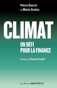 CLIMAT : UN DEFI POUR LA FINANCE