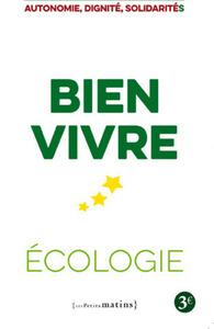 BIEN VIVRE - ECOLOGIE - AUTONOMIE, DIGNITE, SOLIDARITES