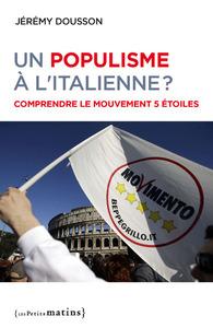 UN POPULISME A L'ITALIENNE - COMPRENDRE LE MOUVEMENT 5 ETOILES