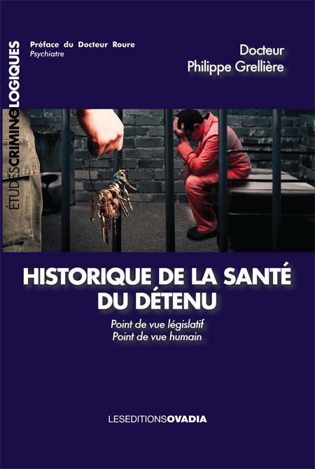 HISTORIQUE DE LA SANTE DU DETENU. POINT DE VUE LEGISLATIF - POINT DE VUE HUMAIN