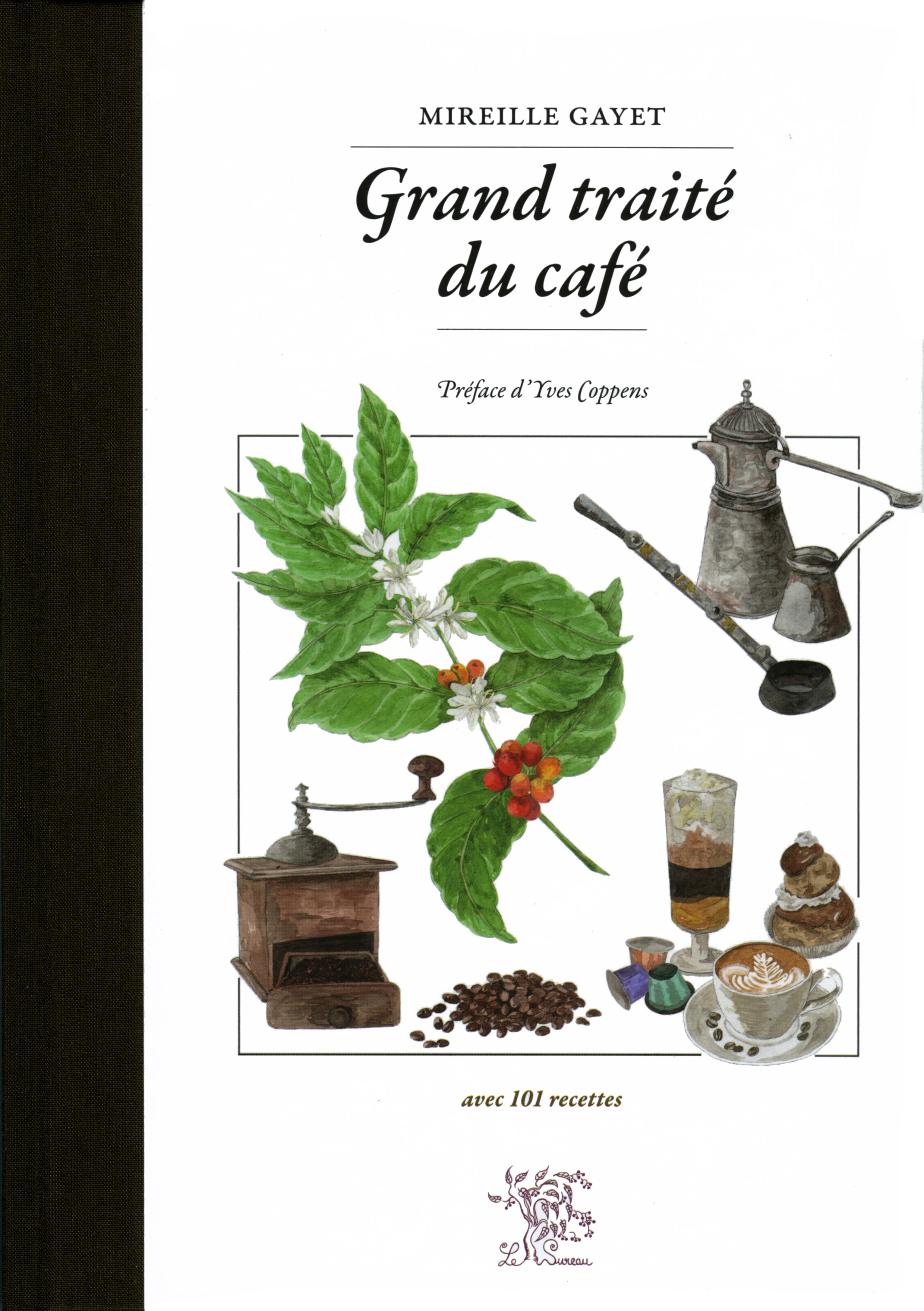 GRAND TRAITE DU CAFE - AVEC 101 RECETTES