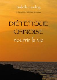 DIETETIQUE CHINOISE, NOURRIR LA VIE