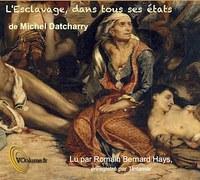 L'ESCLAVAGE DANS TOUS SES ETATS