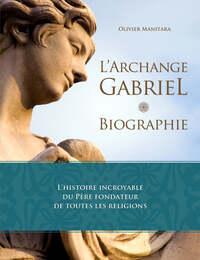 L'ARCHANGE GABRIEL - BIOGRAPHIE