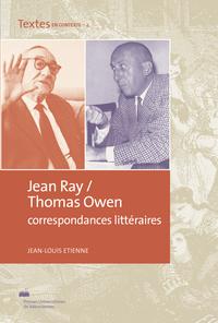 JEAN RAY / THOMAS OWEN CORRESPONDANCES LITTERAIRES