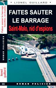 FAITES SAUTER LE BARRAGE - ST MALO, NID D'ESPIONS (041)