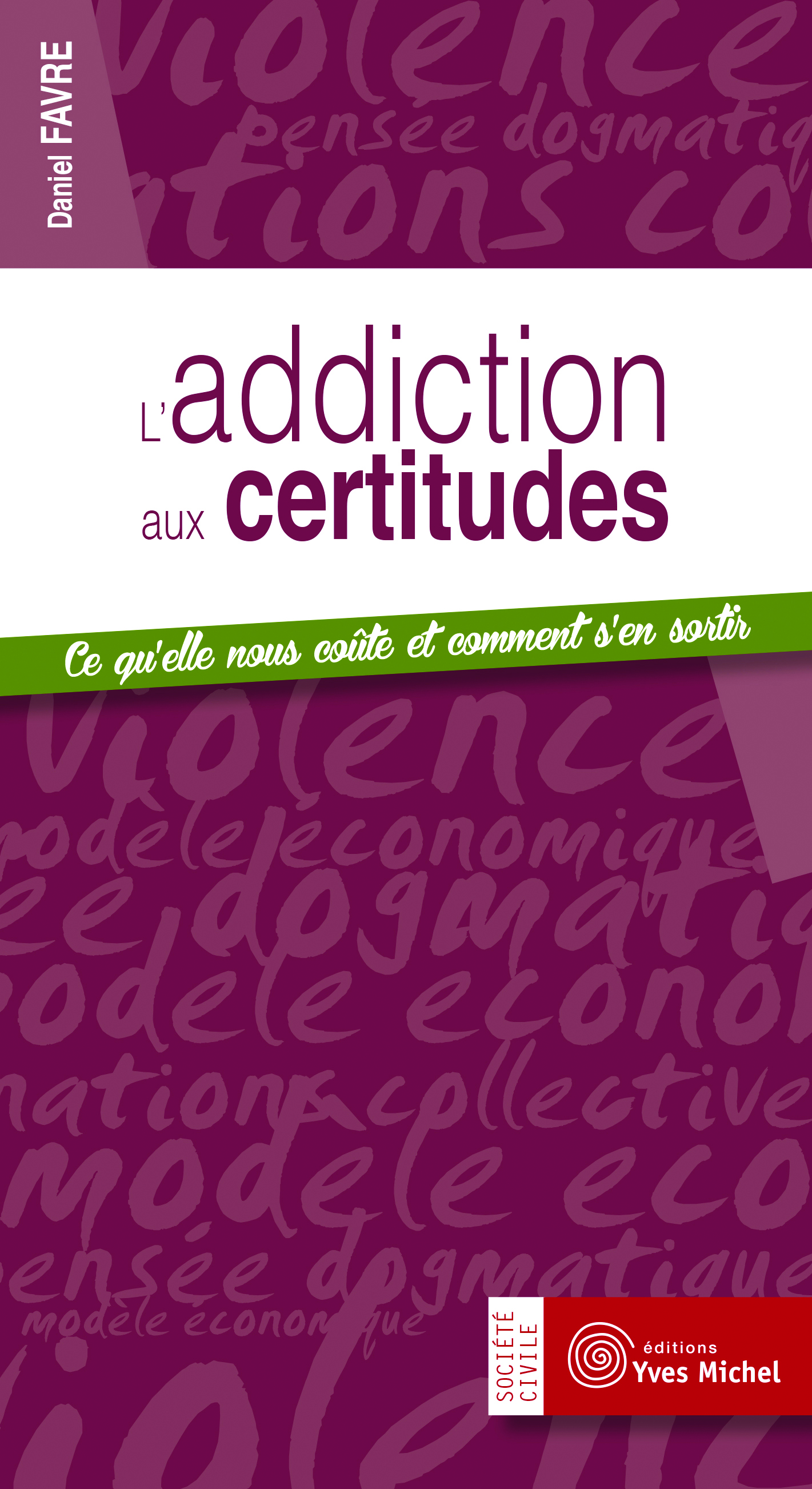 ADDICTION AUX CERTITUDES (L')