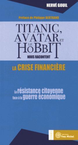 TITANIC AVATAR ET LE HOBBIT NOUS RACONTENT LA CRISE FINANCIERE