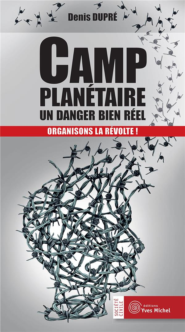 CAMP PLANETAIRE : UN DANGER BIEN REEL
