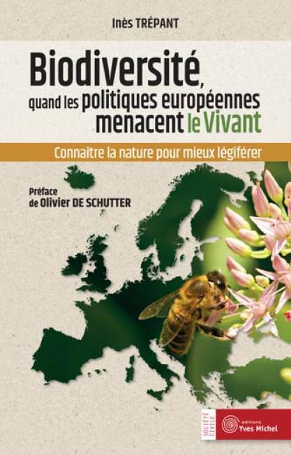 BIODIVERSITE : QUAND LES POLITIQUES EUROPEENNES MENACENT LE VIVANT