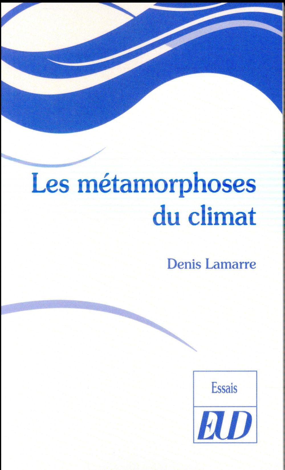 LES METAMORPHOSES DU CLIMAT