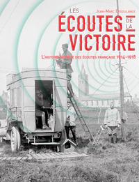 LES ECOUTES DE LA VICTOIRE - L'HISTOIRE SECRETE DE