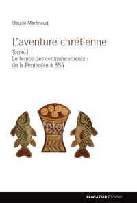 L'AVENTURE CHRETIENNE - TOME 1
