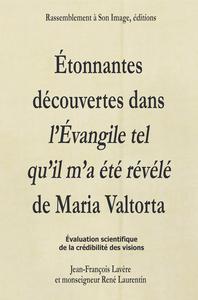 ETONNANTES DECOUVERTES DANS L'EVANGILE TEL  QU'IL M'A  ETE REVELE DE MARIA VALTORTA