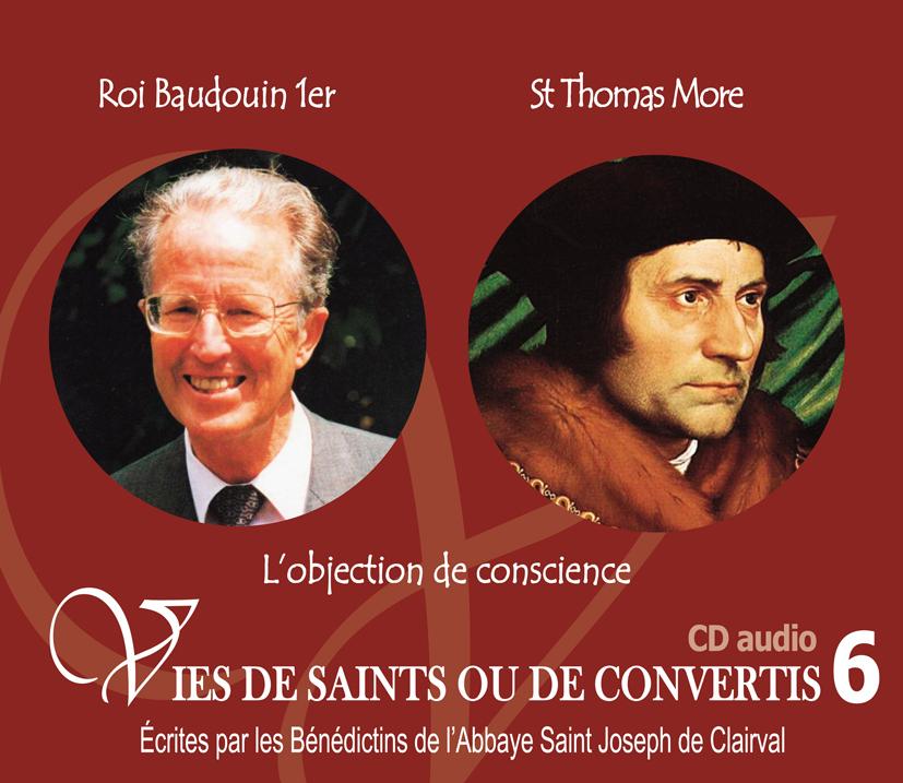 6 VIES DE SAINTS OU DE CONVERTIS T6 -- ROI BAUDOIN 1ER ET SAINT THOMAS MORE