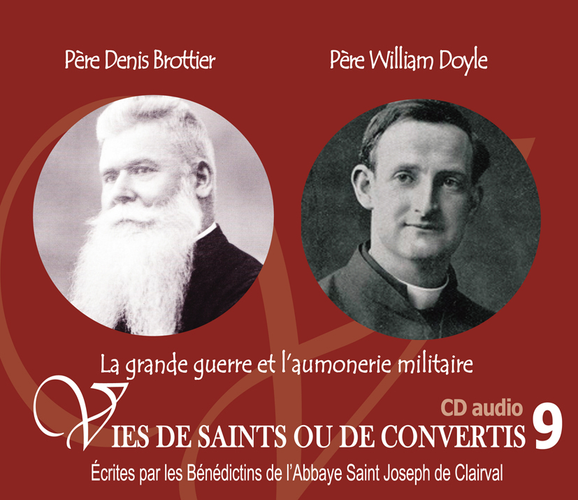 9 VIES DE SAINTS OU DE CONVERTIS T9 -- BIENHEUREUX PERE DANIEL BROTTIER ET PERE WILLIAM DOYLE. LA GR