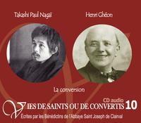10 VIES DE SAINTS OU DE CONVERTIS T10 -- TAKASHI PAUL NAGAI ET HENRI GHEON. LA CONVERSION - CD310