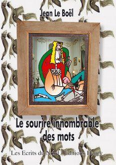 LE SOURIRE INNOMBRABLE DES MOTS