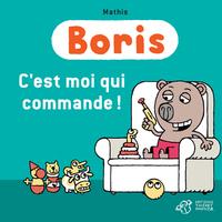 BORIS - C'EST MOI QUI COMMANDE !