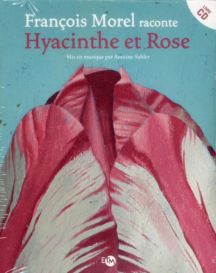 FRANCOIS MOREL RACONTE HYACINTHE ET ROSE + CD