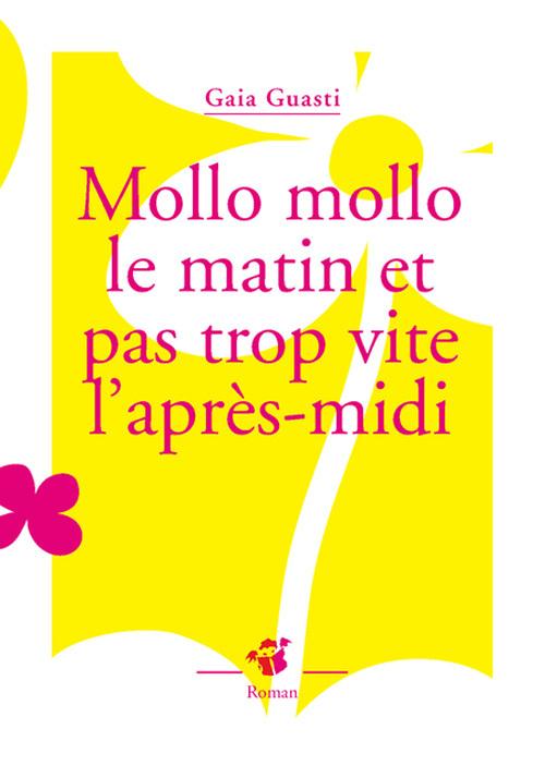 MOLLO MOLLO LE MATIN ET PAS TROP VITE L'APRES-MIDI