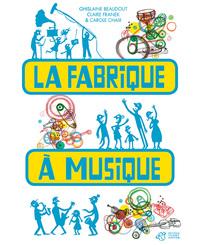 FABRIQUE A MUSIQUE (LA)
