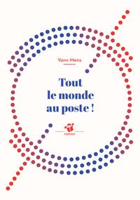 TOUT LE MONDE AU POSTE ! (NE).