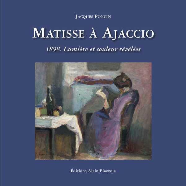 MATISSE A AJACCIO.1898,LUMIERE ET COULEUR REVELEES