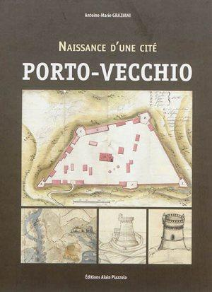 NAISSANCE D'UNE CITE : PORTO-VECCHIO