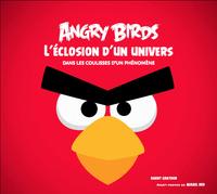 JEUX VIDEO - ANGRY BIRDS : L'ECLOSION D'UN UNIVERS