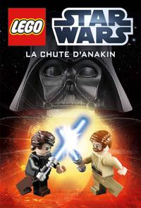 LEGO STAR WARS, ROMAN 1 : LA CHUTE D'ANAKIN