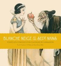 BLANCHE NEIGE ET LES SEPT NAINS : TOUTES LES COULISSES D'UN CLASSIQUE