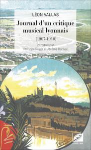 JOURNAL D UN CRITIQUE MUSICAL LYONNAIS (1907-1940)