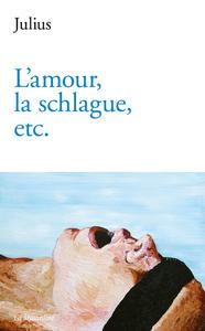L'AMOUR, LA SCHLAGUE, ETC.