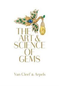 VAN CLEEF & ARPELS THE ART & SCIENCE OF GEMS /ANGLAIS