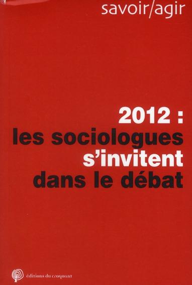 2012, LES SOCIOLOGUES S'INVITENT DANS LE DEBAT