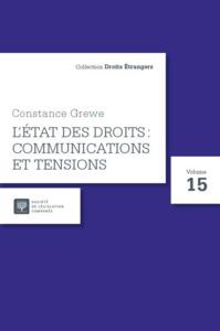 CONSTANCE GREWE, L ETAT DES DROITS : COMMUNICATIONS ET TENSIONS