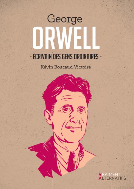 GEORGE ORWELL, ECRIVAIN DES GENS ORDINAIRES