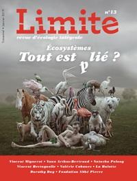 REVUE LIMITE N 13. ECOSYSTEMES : TOUT EST (P)LIE ?